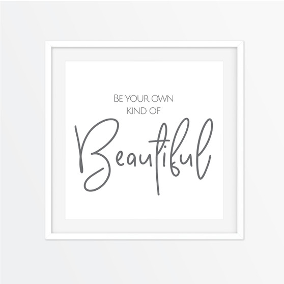 Be Your Own Kind of Beautiful Instagram Square | Print