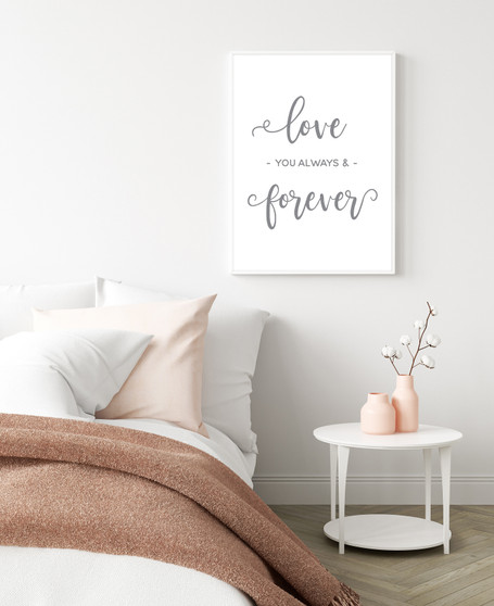 Love You Always and Forever Typography Wall Art Print in Grey