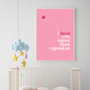 I Love You More Than Cupcakes Print in Pink, with optional Australian-made white timber frame