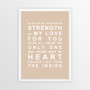 Strength of My Love Print in Latte, with optional Australian-made white timber frame