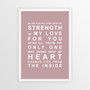Strength of My Love Print in Dusky Pink, with optional Australian-made white timber frame