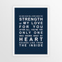 Strength of My Love Print in Navy, with optional Australian-made white timber frame