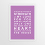 Strength of My Love Print in Purple, with optional Australian-made white timber frame
