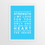 Strength of My Love Print in Sky Blue, with optional Australian-made white timber frame