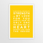 Strength of My Love Print in Yellow, with optional Australian-made white timber frame