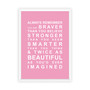 Always Remember - You are Beautiful Print in Pink, with optional Australian-made white timber frame