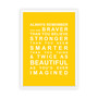 Always Remember - You are Beautiful Print in Yellow, with optional Australian-made white timber frame
