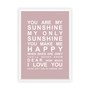 You are My Sunshine Print in Dusky Pink, with optional Australian-made white timber frame.