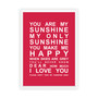 You are My Sunshine Print in Red, with optional Australian-made white timber frame.