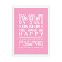 You are My Sunshine Print in Pink, with optional Australian-made white timber frame.