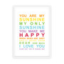 You are My Sunshine Print in Rainbow, with optional Australian-made white timber frame.