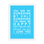 You are My Sunshine Print in Sky Blue, with optional Australian-made white timber frame.
