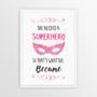 She needed a Superhero watercolour print in optional frame
