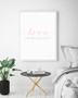 Love with all your Heart and Soul Print, in optional white timber frame.