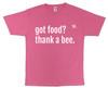 got food? thank a bee. Pink T