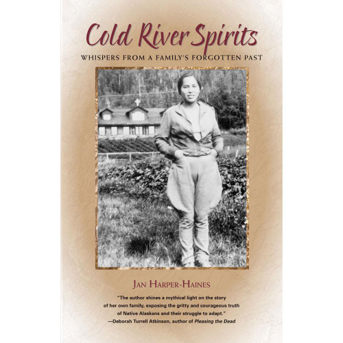 Cold River Spirits: Whispers from a Family's Forgotten Past by Jan Harper-Haines