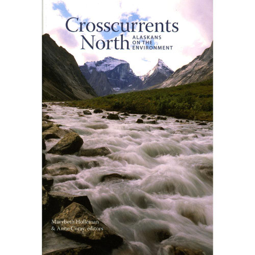 Crosscurrents North: Alaskans on the Environment