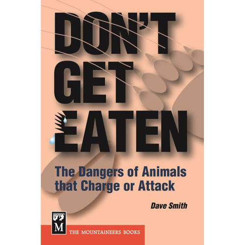 Don't Get Eaten : The Dangers of Animals that Charge or Attack