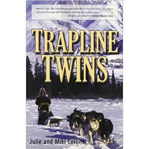 Trapline Twins by Julie and Miki Collins