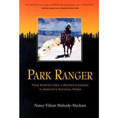 Park Ranger: True Stories from a Ranger's Career in America's National Parks
