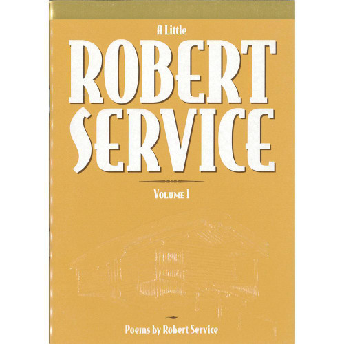 A Little Robert Service Vol.1