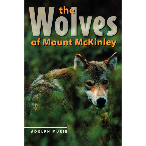 The Wolves of Mount McKinley by Adolph Murie