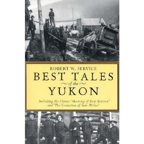 Best Tales of the Yukon Robert Service