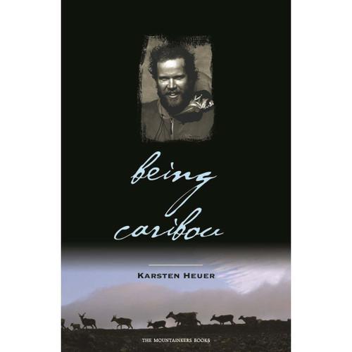 Being Caribou by Karsten Heuer