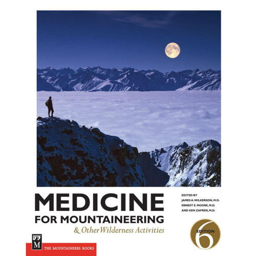 Medicine for Mountaineering & Other Wilderness Activities, 6th Edition