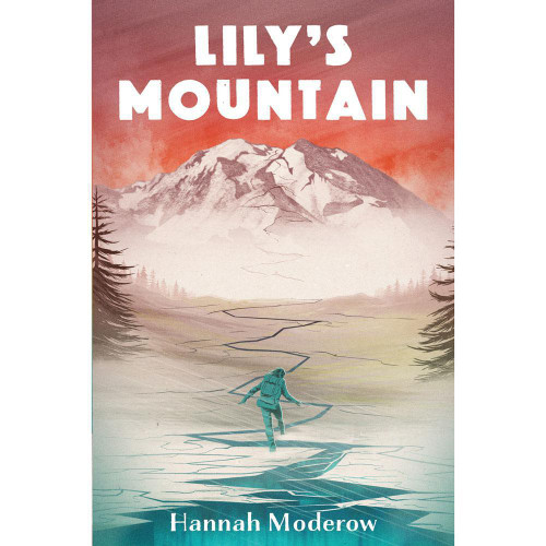 Lily's Mountain by Hannah Moderow