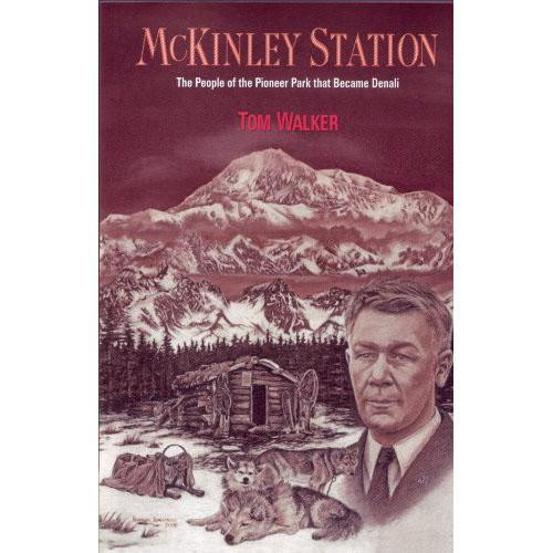 McKinley Station: The People of the Pioneer Park that Became Denali