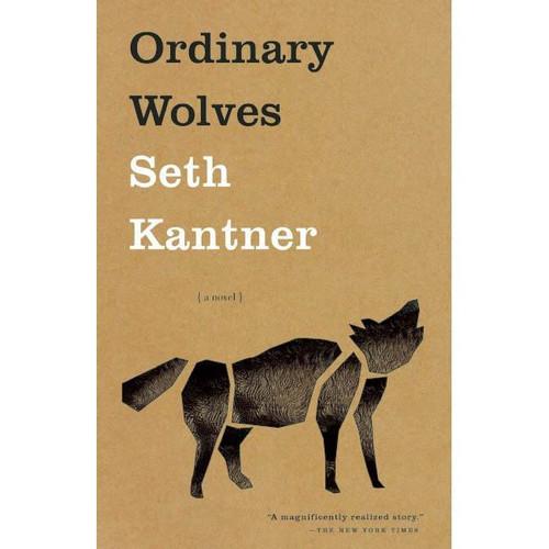 Ordinary Wolves : A Novel by Seth Kantner