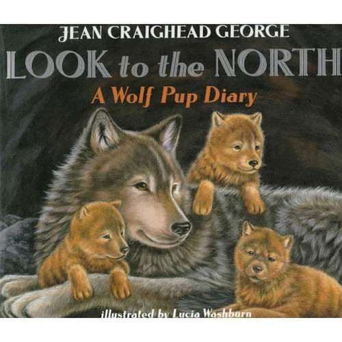 Look to the North: A Wolf Pup Diary