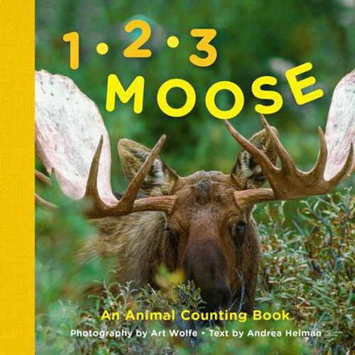 1, 2, 3 Moose - An Animal Counting Book