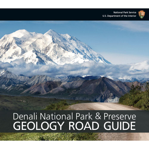 Denali National Park & Preserve Geology Road Guide