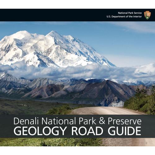 Denali National Park & Preserve Geology Road Guide