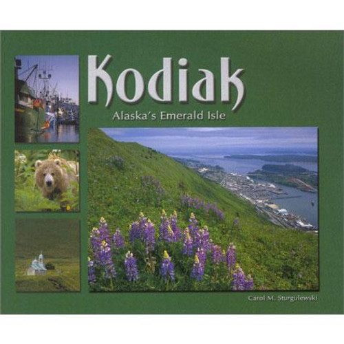 Kodiak: Alaska's Emerald Isle