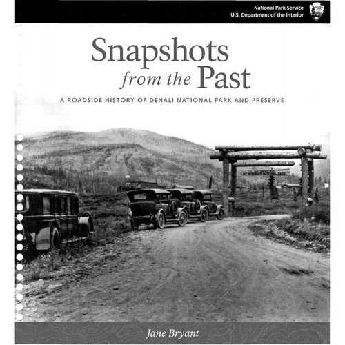 Snapshots from the Past: A Roadside History of Denali NP&P