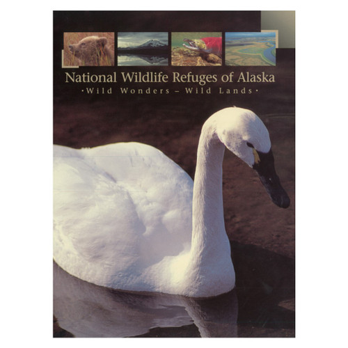 National Wildlife Refuges of Alaska - Wild Wonders, Wild Lands