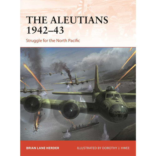 The Aleutians 1942-43: Struggle for the North Pacific
