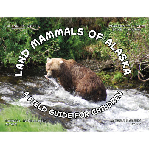Land Mammals of Alaska : A Field Guide for Children