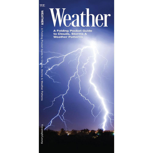 Weather : A Folding Pocket Guide to to Clouds, Storms and Weather Patterns