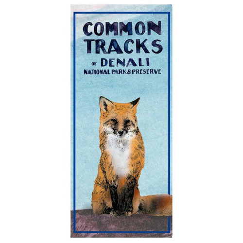 Field Guide - Common Tracks of Denali National Park & Preserve