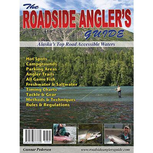 The Roadside Angler's Guide: Featuring Alaska's Top Road Accessible Waters
