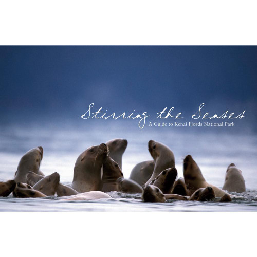 Stirring the Senses: A Guide to Kenai Fjords National Park