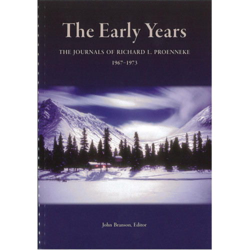 Richard L. Proenneke Journal #1 - The Early Years - 1967-1973