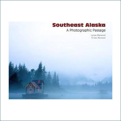Southeast Alaska: A Photographic Passage