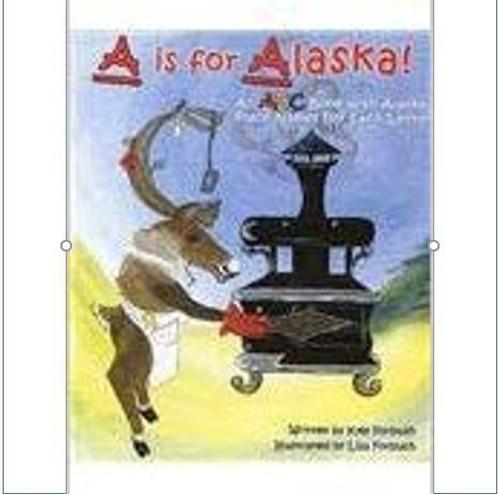 A is for Alaska - An ABC Book