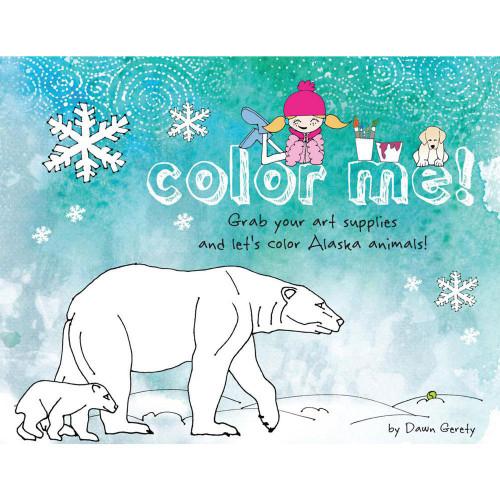 Color Me! Alaskan Animal Coloring Book