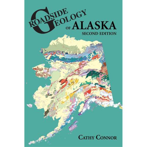 Roadside Geology of Alaska 2nd Edition